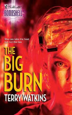 The Big Burn - Terry  Watkins Mills & Boon Silhouette