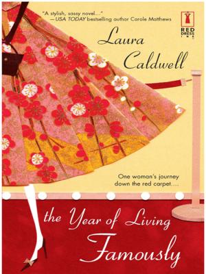 The Year Of Living Famously - Laura  Caldwell Mills & Boon Silhouette