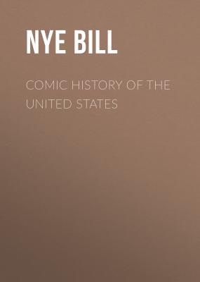 Comic History of the United States - Nye Bill