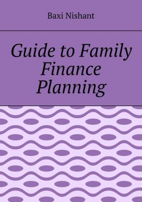 Guide to Family Finance Planning - Baxi Nishant