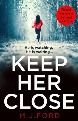 Keep Her Close - M.J.  Ford