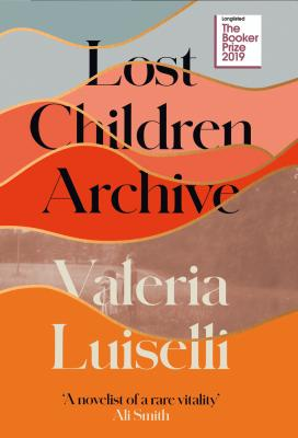 Lost Children Archive - Valeria  Luiselli