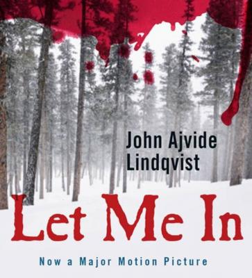 Let Me In - John Ajvide Lindqvist