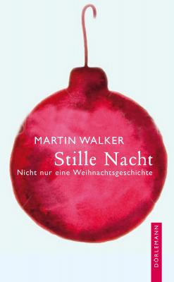 Stille Nacht - Martin  Walker