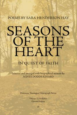Seasons of the Heart - Sara Henderson Hay Princeton Theological Monograph Series