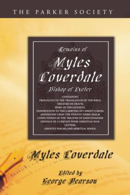 Remains of Myles Coverdale, Bishop of Exeter - Miles Coverdale Parker Society