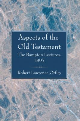 Aspects of the Old Testament - Robert Lawrence Ottley