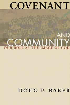 Covenant and Community - Doug P. Baker
