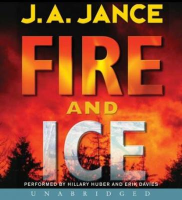 Fire and Ice - J. A. Jance J. P. Beaumont Novel