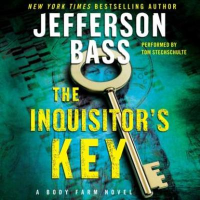 Inquisitor's Key - Jefferson  Bass Body Farm Novel