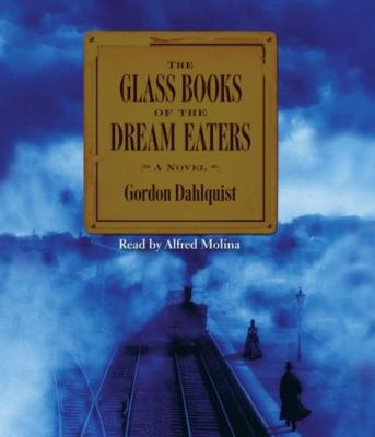 Glass Books of The Dream Eaters - Gordon Dahlquist