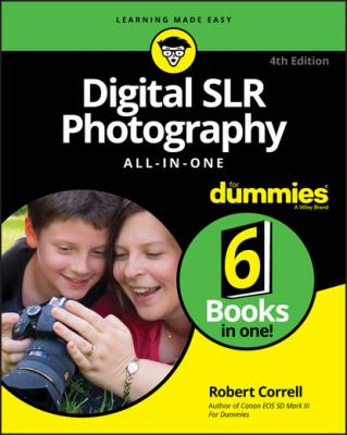 Digital SLR Photography All-in-One For Dummies - Robert Correll