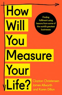 How Will You Measure Your Life? - James Allworth