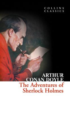 The Adventures of Sherlock Holmes - Arthur Conan Doyle Collins Classics