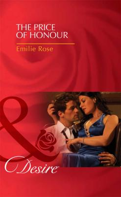 The Price of Honour - Emilie Rose Mills & Boon Desire