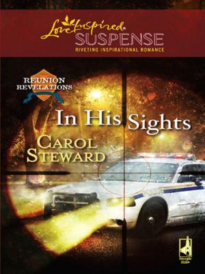 In His Sights - Carol Steward Mills & Boon Love Inspired