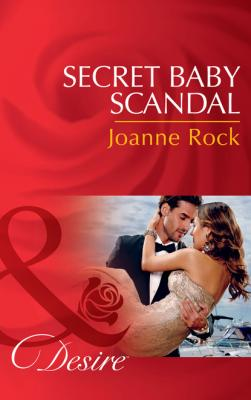 Secret Baby Scandal - Joanne Rock