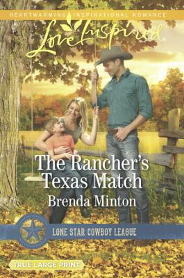 The Rancher's Texas Match - Brenda Minton Mills & Boon Love Inspired