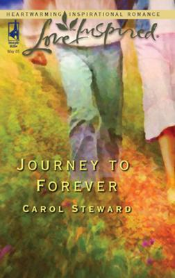 Journey To Forever - Carol Steward Mills & Boon Love Inspired