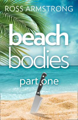 Beach Bodies: Part One - Ross Armstrong