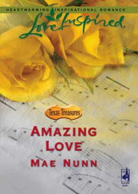 Amazing Love - Mae Nunn Mills & Boon Love Inspired