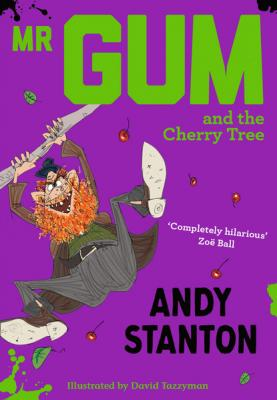Mr Gum and the Cherry Tree - Andy  Stanton Mr Gum