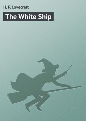 The White Ship - H. P. Lovecraft