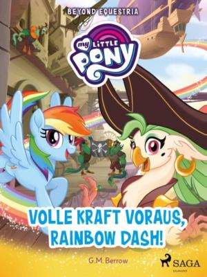 My Little Pony - Beyond Equestria - Volle Kraft voraus, Rainbow Dash! - G.M. Berrow